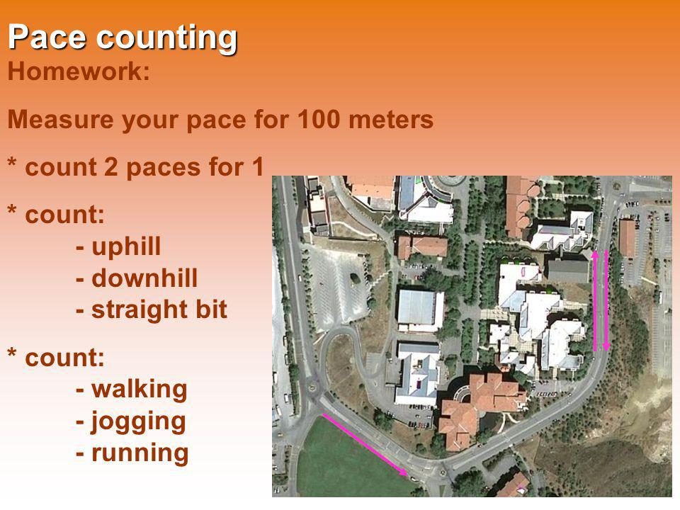 Pace counting Homework: Measure your pace for 100 meters