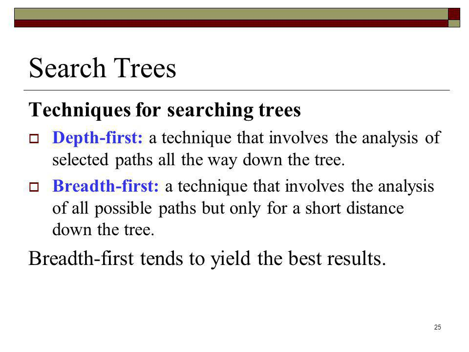 Search Trees Techniques for searching trees