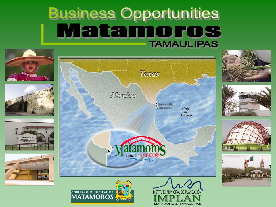 Business Opportunities Matamoros TAMAULIPAS