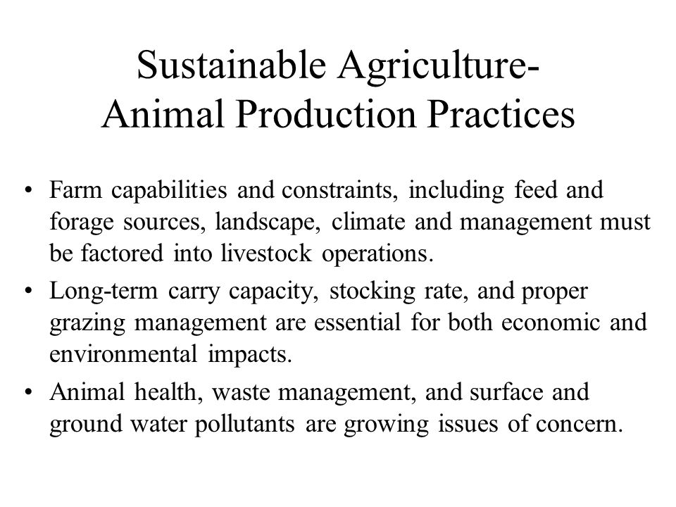 Sustainable Agriculture- Animal Production Practices