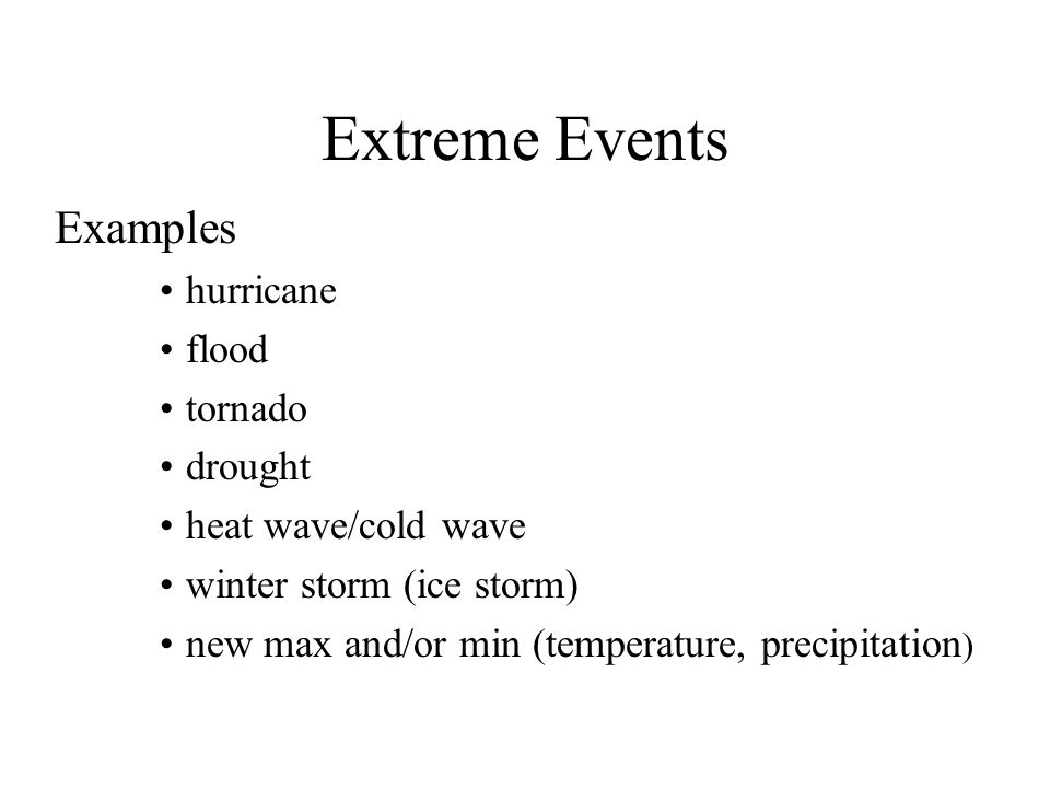 Extreme Events Examples hurricane flood tornado drought