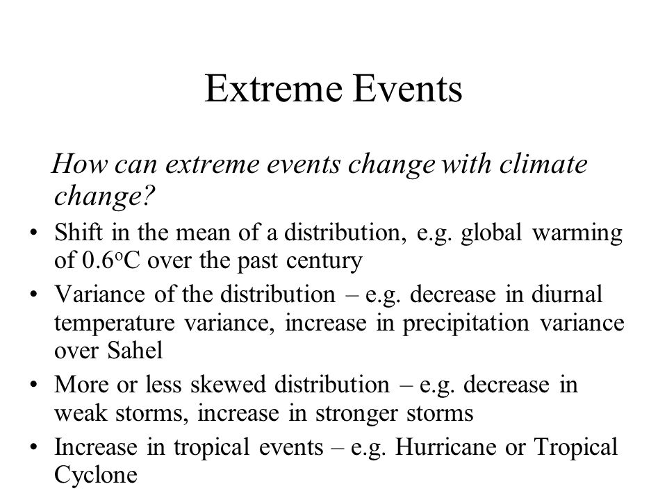 Extreme Events How can extreme events change with climate change