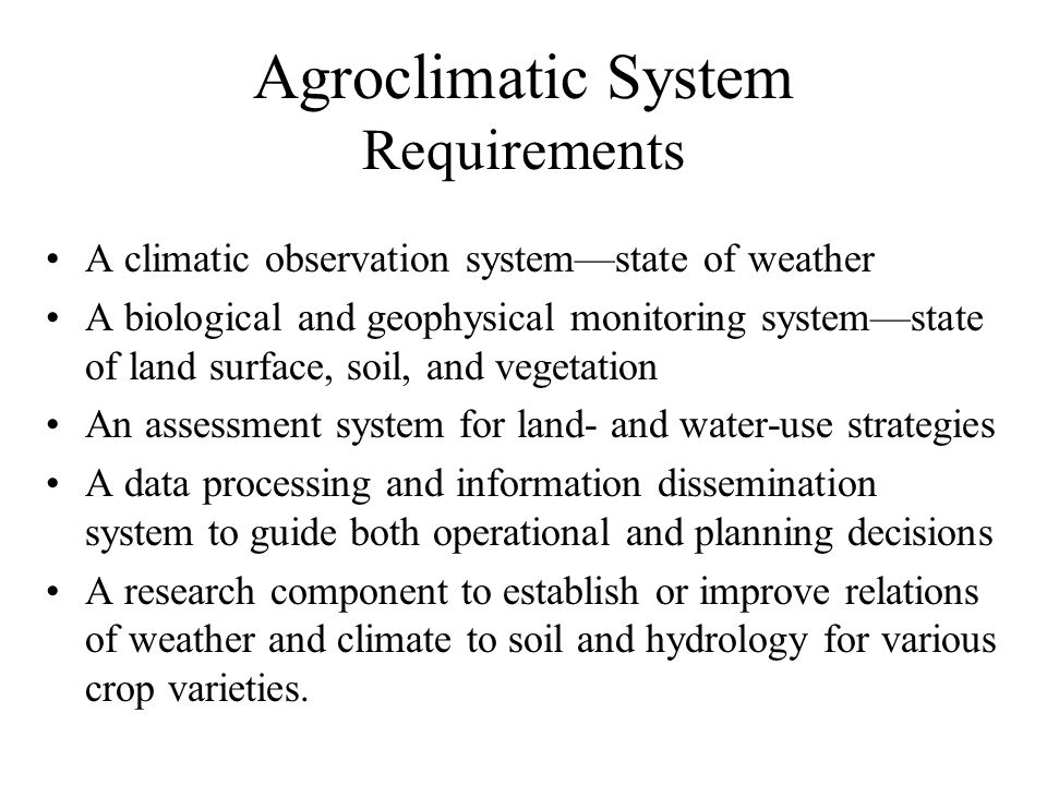 Agroclimatic System Requirements