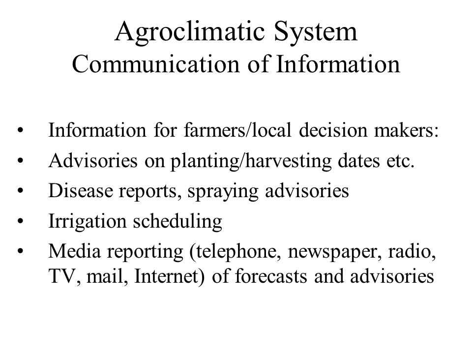 Agroclimatic System Communication of Information