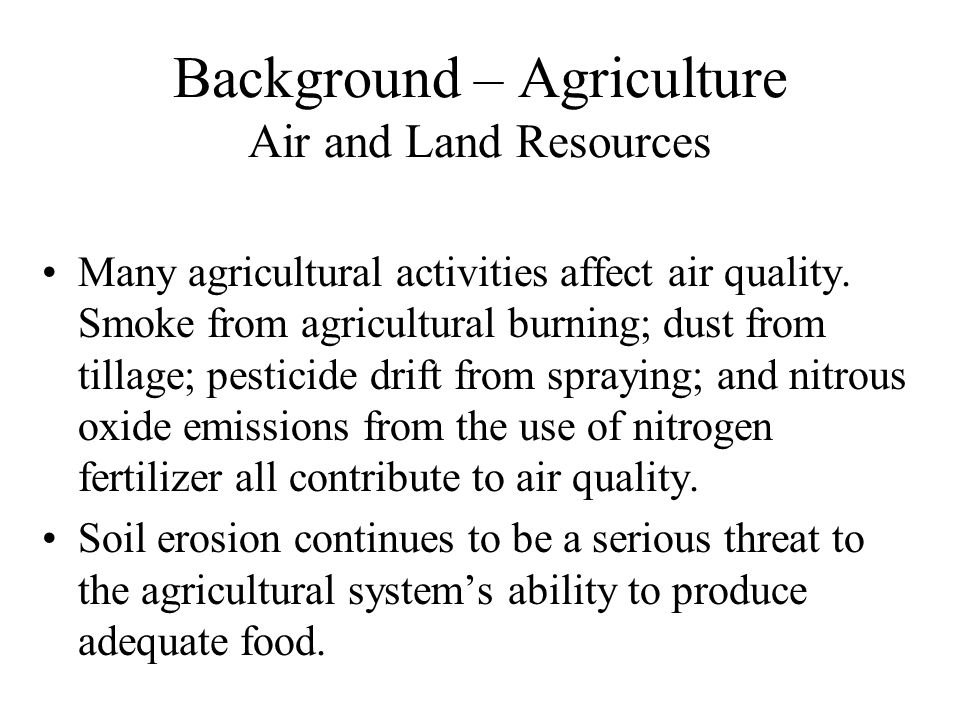 Background – Agriculture Air and Land Resources