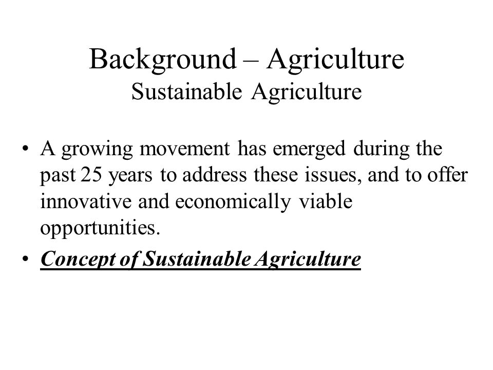 Background – Agriculture Sustainable Agriculture