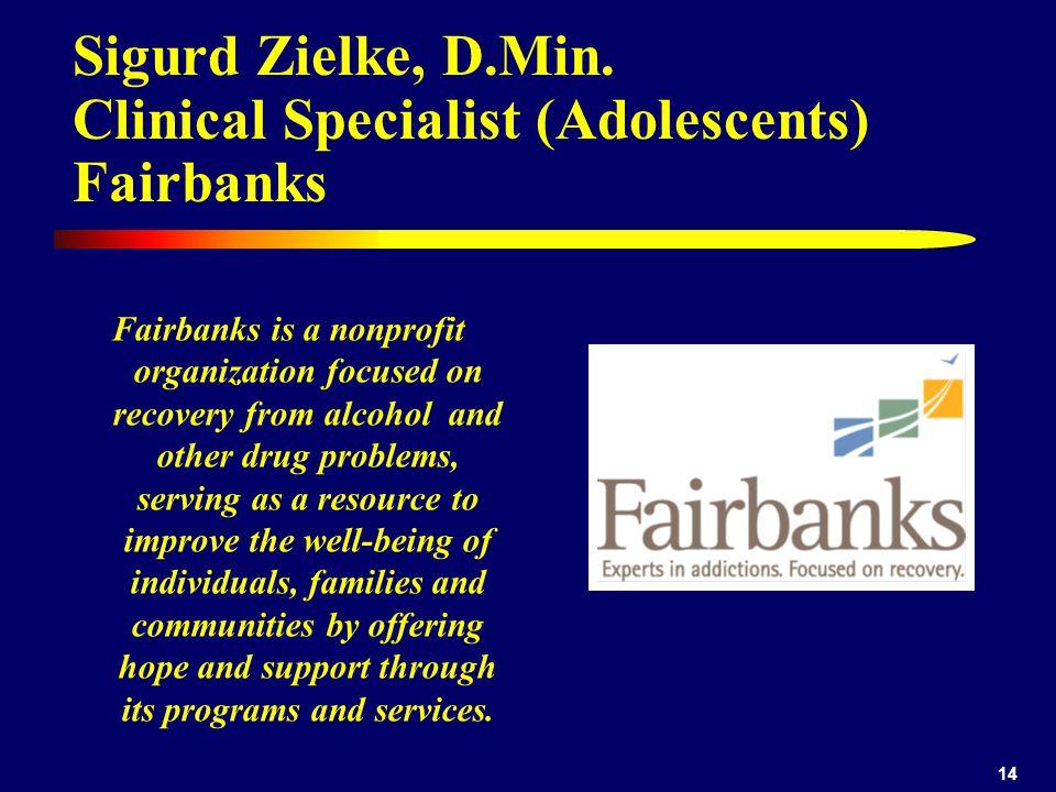 Sigurd Zielke, D.Min. Clinical Specialist (Adolescents) Fairbanks