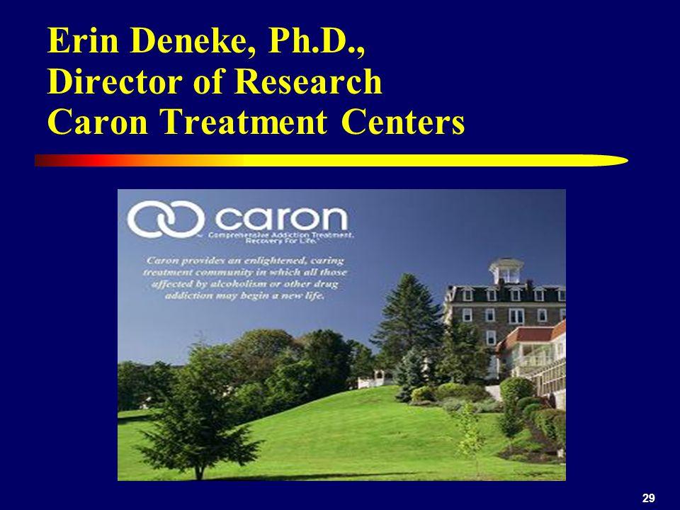 Erin Deneke, Ph.D., Director of Research Caron Treatment Centers