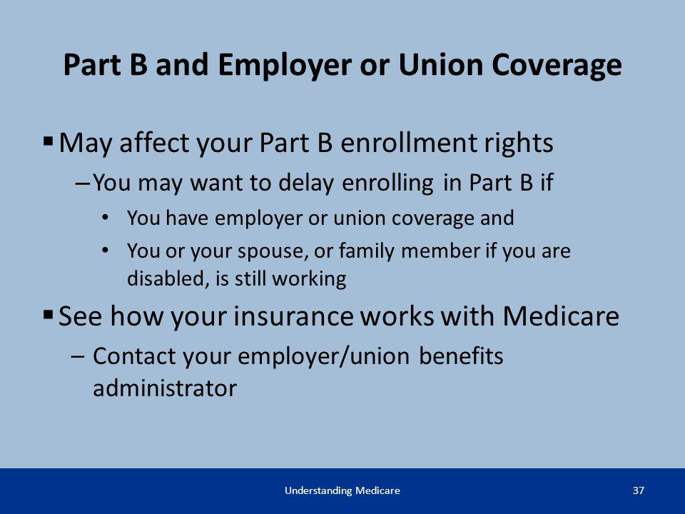 Part B and Employer or Union Coverage