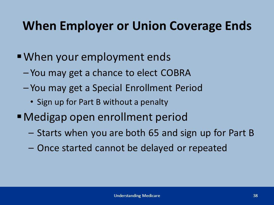 When Employer or Union Coverage Ends