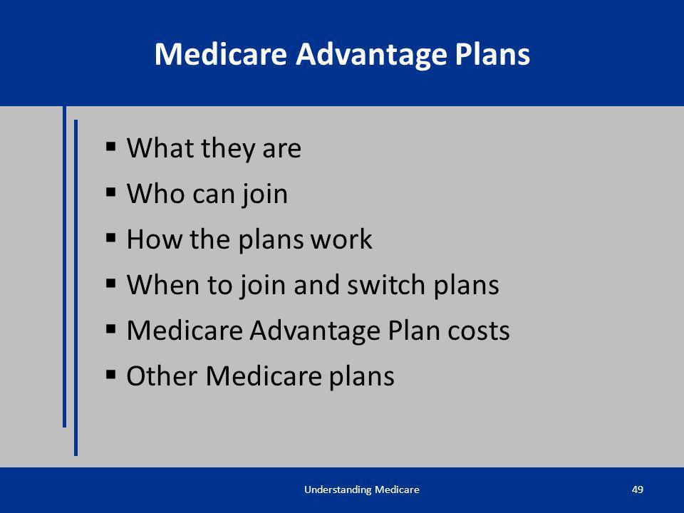 Medicare Advantage Plans Medicare Advantage (MA) Plans (Part C)
