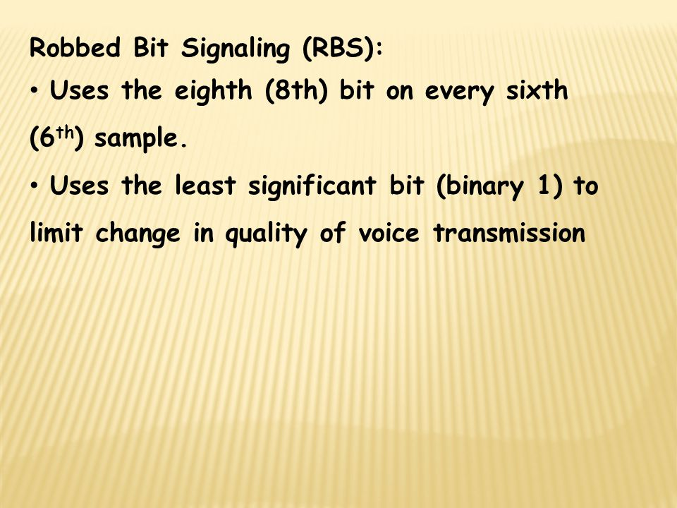 Robbed Bit Signaling (RBS):