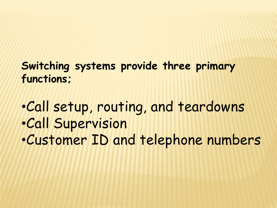 Call setup, routing, and teardowns Call Supervision