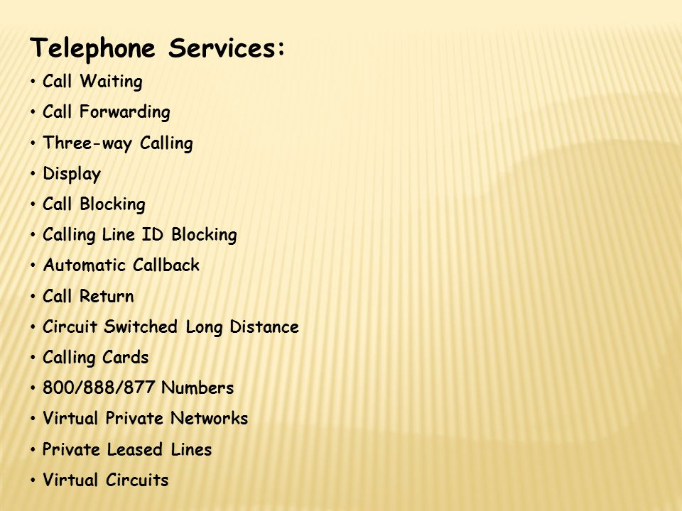 Telephone Services: Call Waiting Call Forwarding Three-way Calling