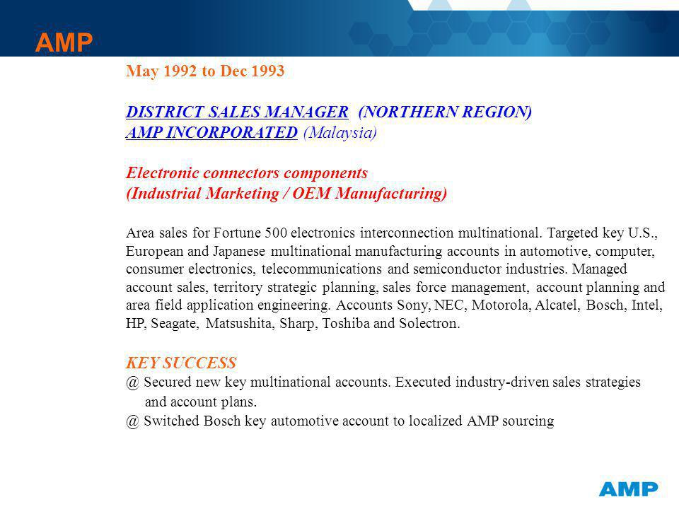 AMP May 1992 to Dec 1993 DISTRICT SALES MANAGER (NORTHERN REGION)