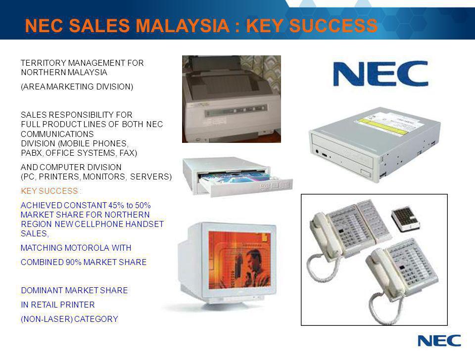 NEC SALES MALAYSIA : KEY SUCCESS