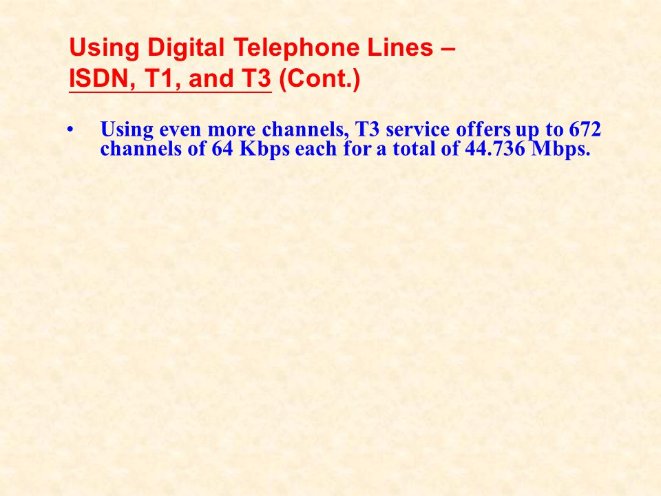 Using Digital Telephone Lines – ISDN, T1, and T3 (Cont.)