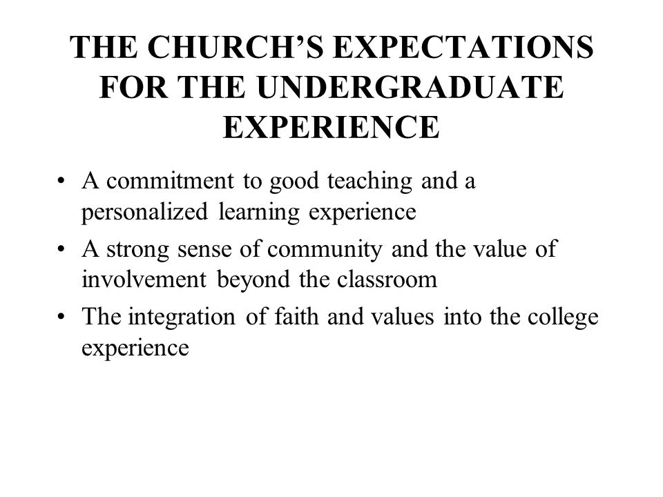 THE CHURCH'S EXPECTATIONS FOR THE UNDERGRADUATE EXPERIENCE