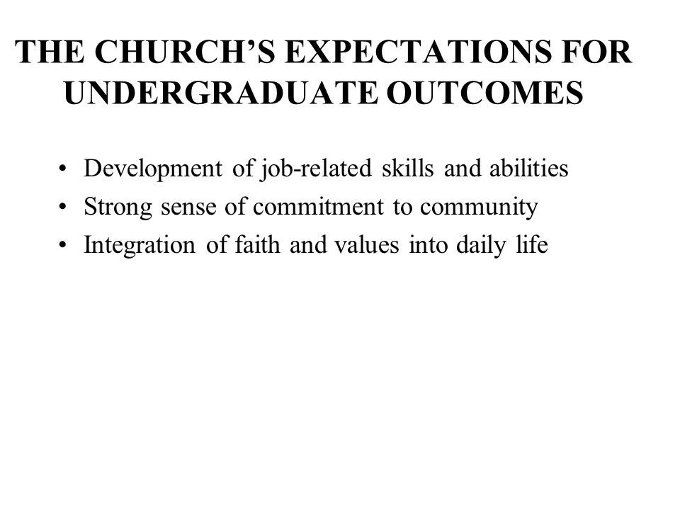 THE CHURCH'S EXPECTATIONS FOR UNDERGRADUATE OUTCOMES