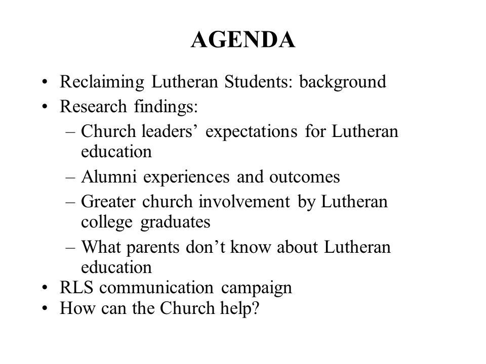 AGENDA Reclaiming Lutheran Students: background Research findings: