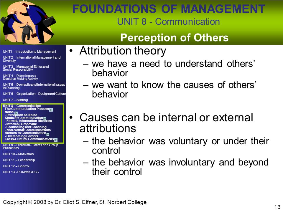 Causes can be internal or external attributions