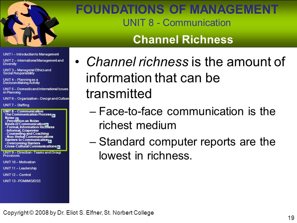 Channel richness is the amount of information that can be transmitted