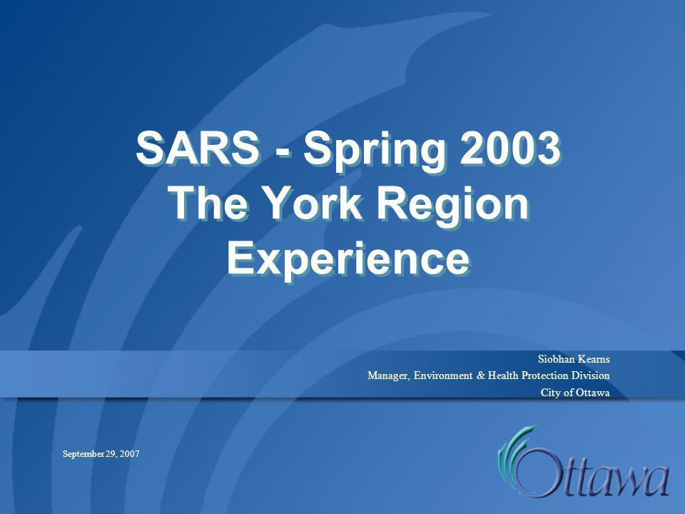 SARS - Spring 2003 The York Region Experience