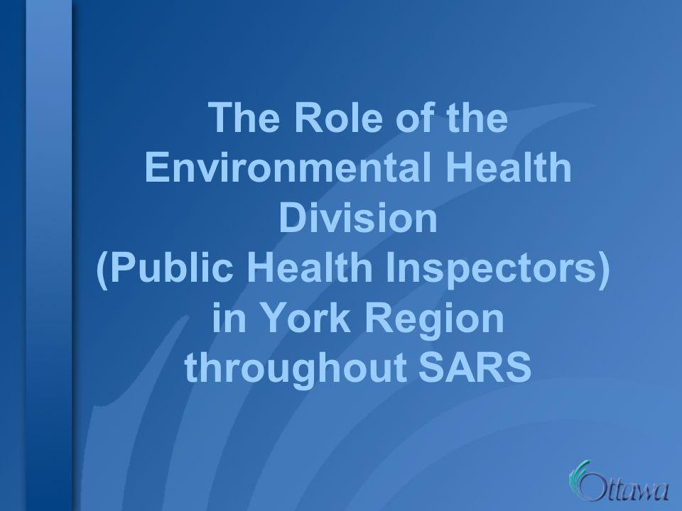 The Role of the Environmental Health Division (Public Health Inspectors) in York Region throughout SARS
