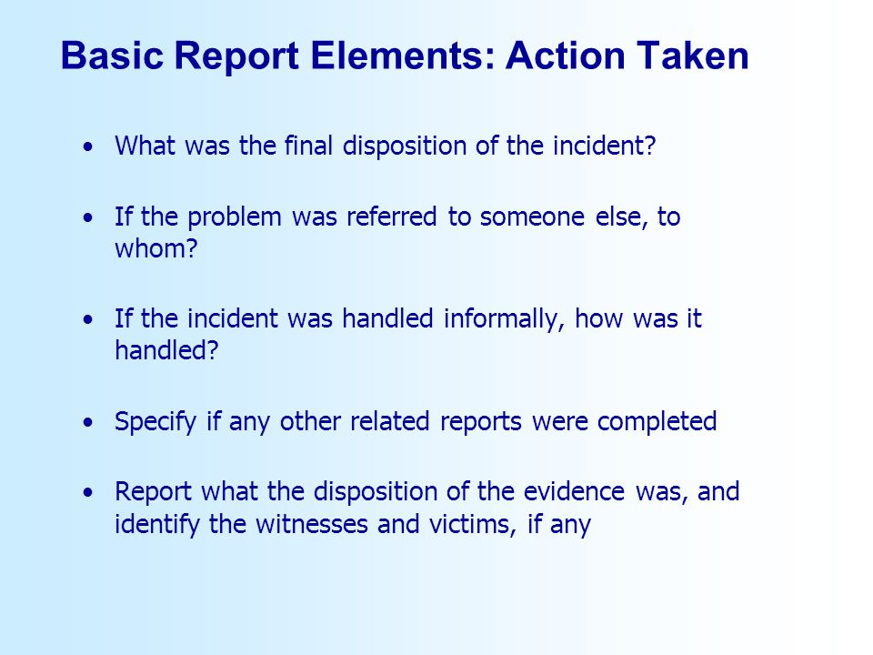 Basic Report Elements: Action Taken