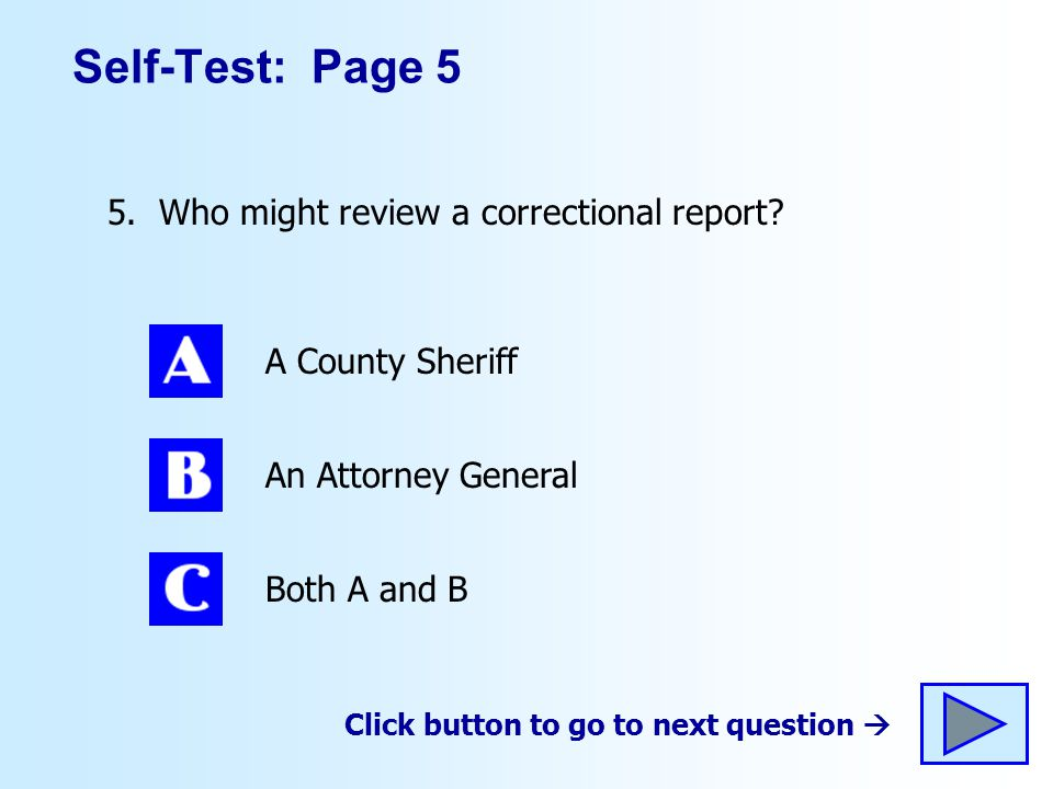 Self-Test: Page 5 5. Who might review a correctional report
