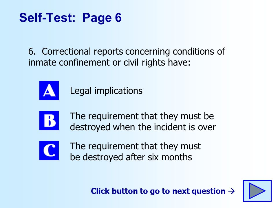 Self-Test: Page 6 6. Correctional reports concerning conditions of inmate confinement or civil rights have: