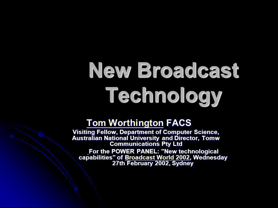 New Broadcast Technology