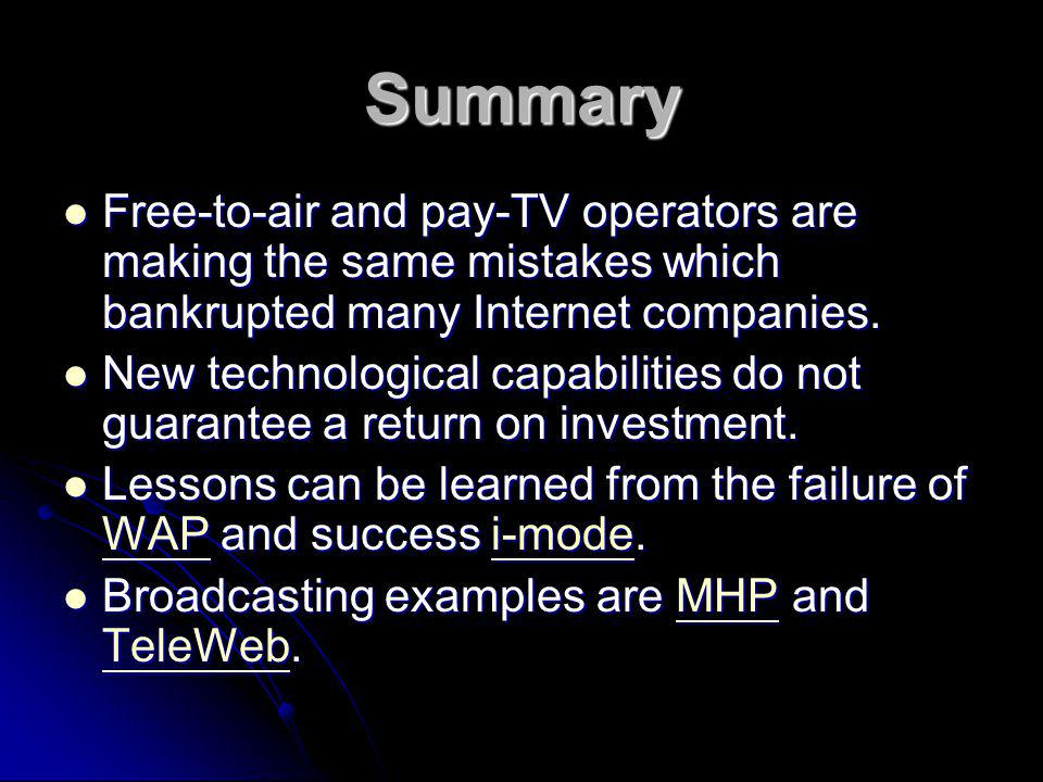 Summary Free-to-air and pay-TV operators are making the same mistakes which bankrupted many Internet companies.