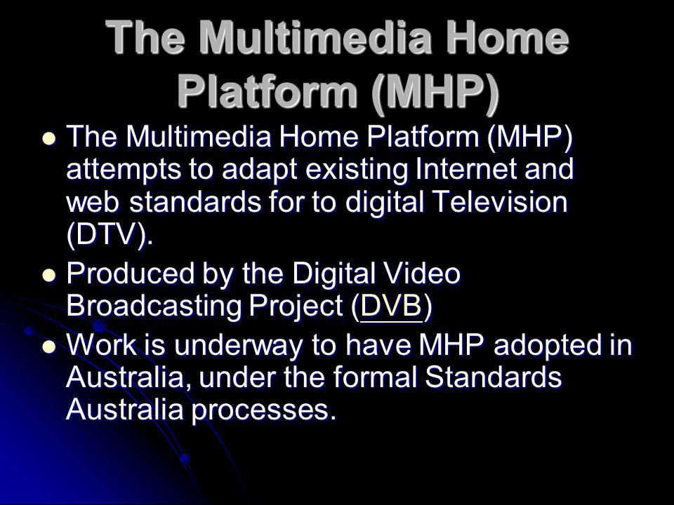 The Multimedia Home Platform (MHP)