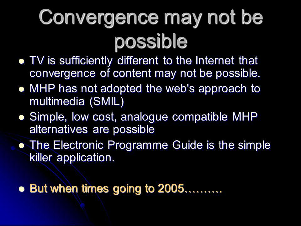 Convergence may not be possible