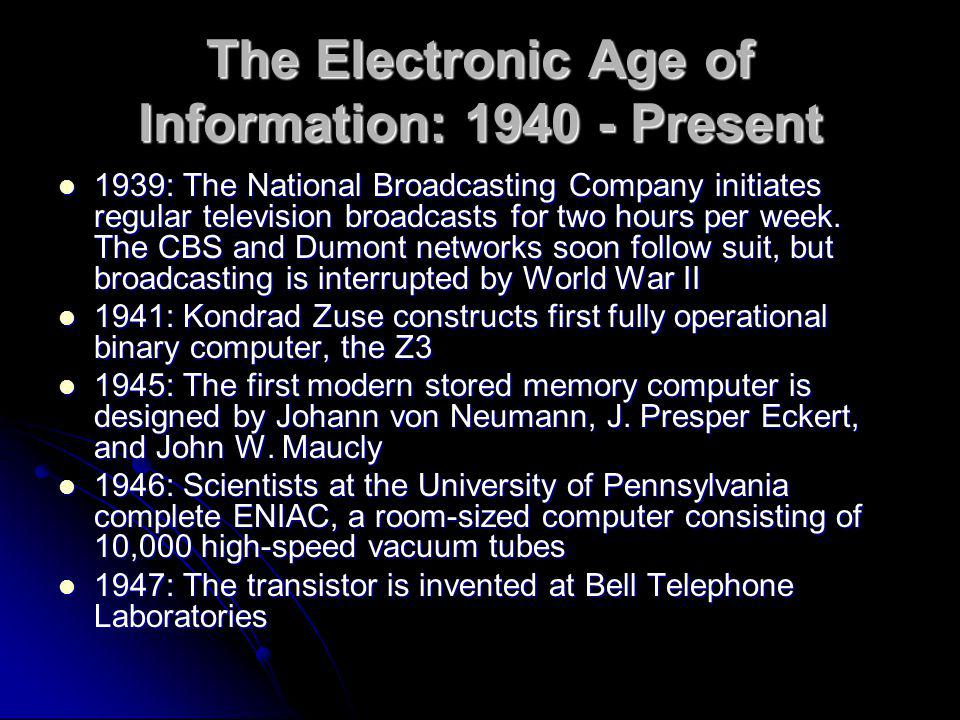 The Electronic Age of Information: 1940 - Present