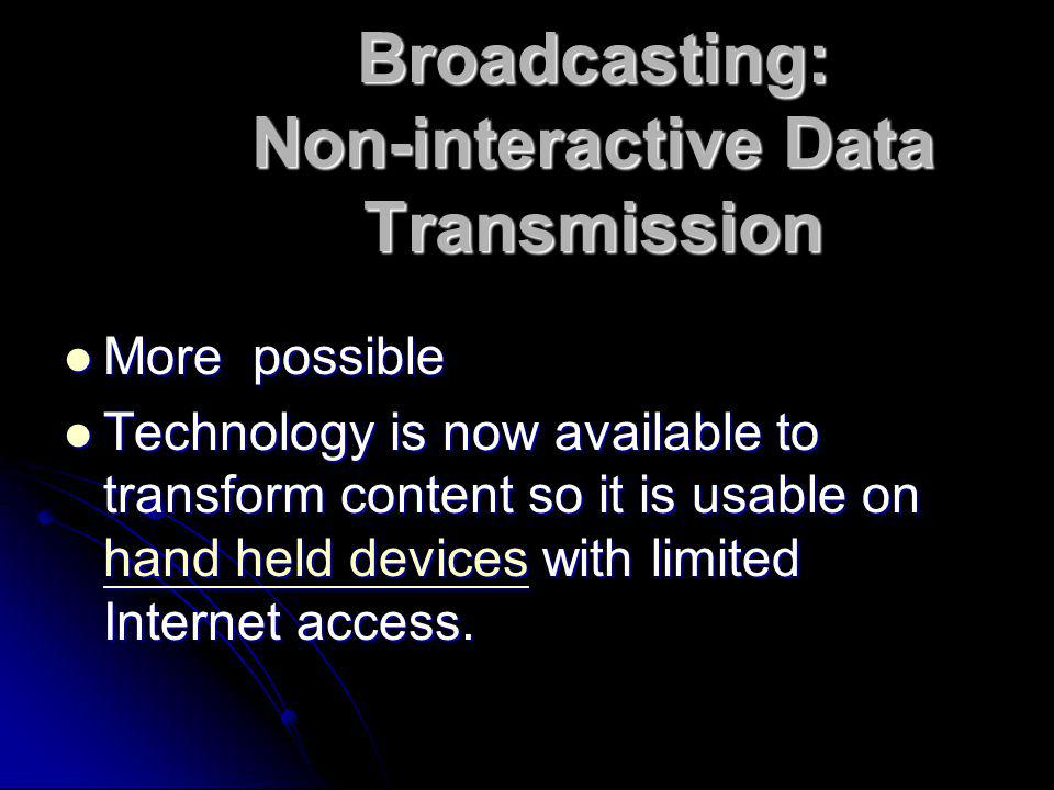 Broadcasting: Non-interactive Data Transmission