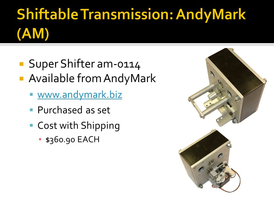 Shiftable Transmission: AndyMark (AM)