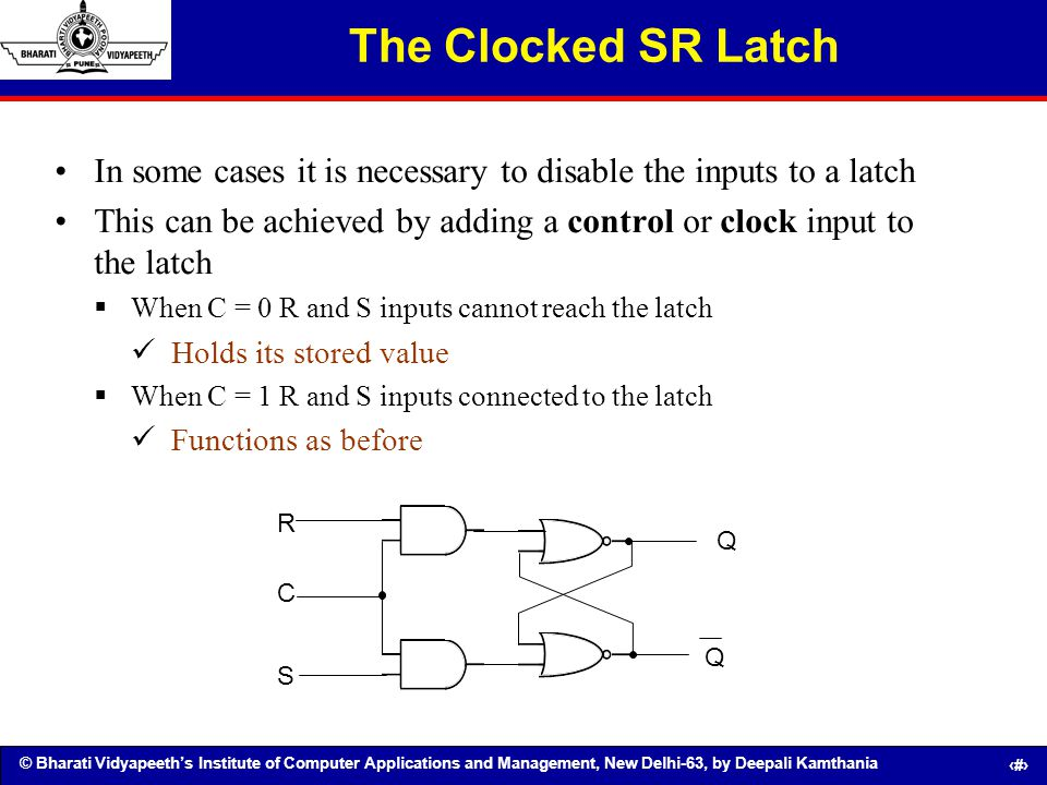 The Clocked SR Latch In some cases it is necessary to disable the inputs to a latch.