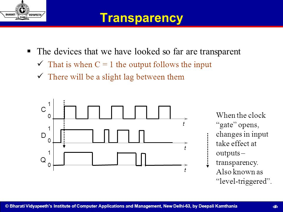 Transparency The devices that we have looked so far are transparent