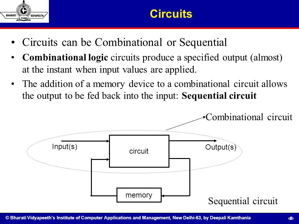 Circuits can be Combinational or Sequential
