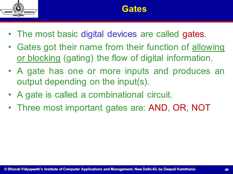 Gates The most basic digital devices are called gates.