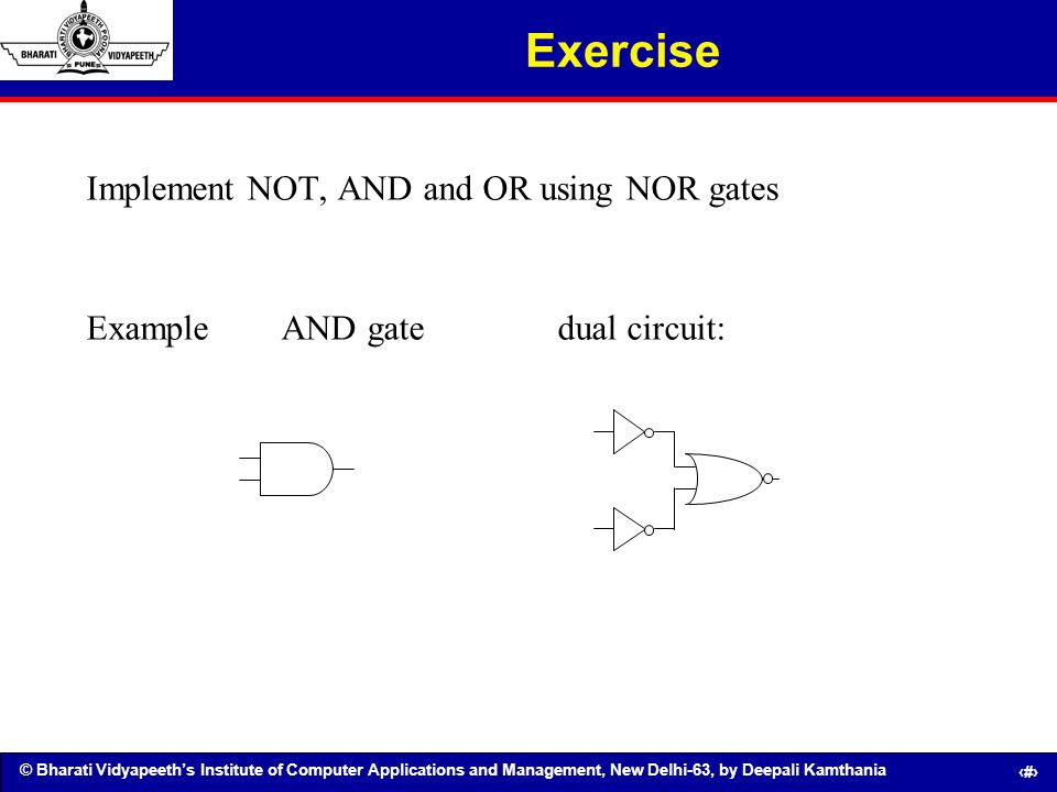 Exercise Implement NOT, AND and OR using NOR gates