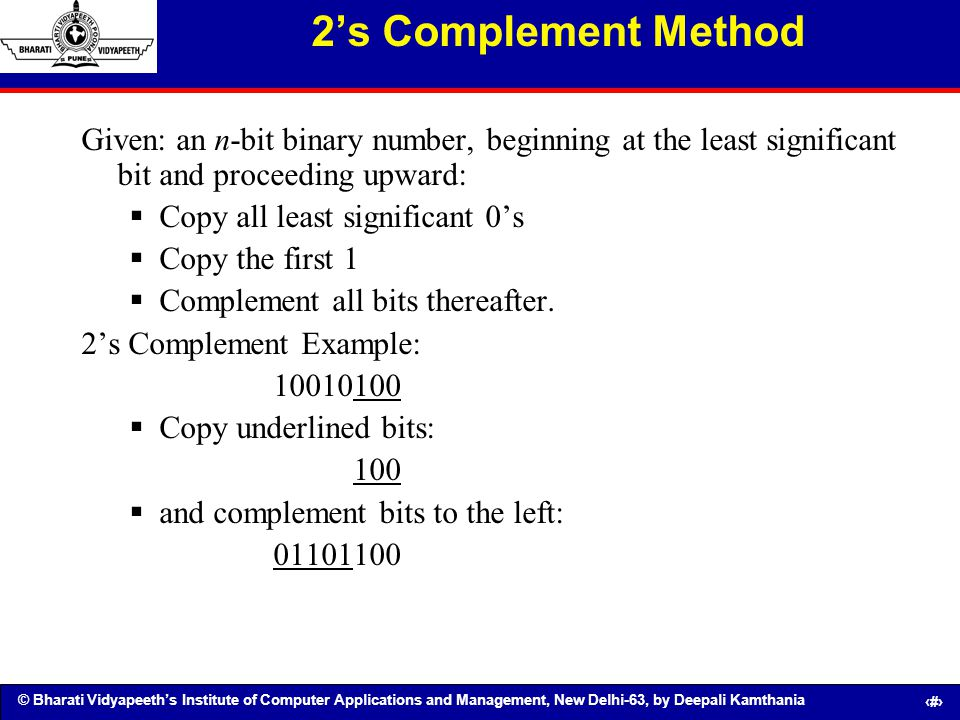 2's Complement Method Given: an n-bit binary number, beginning at the least significant bit and proceeding upward: