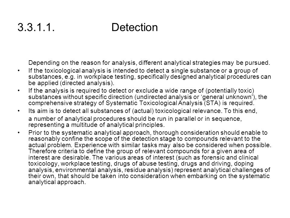 3.3.1.1. Detection Depending on the reason for analysis, different analytical strategies may be pursued.