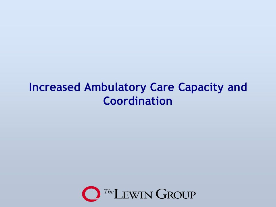 Increased Ambulatory Care Capacity and Coordination