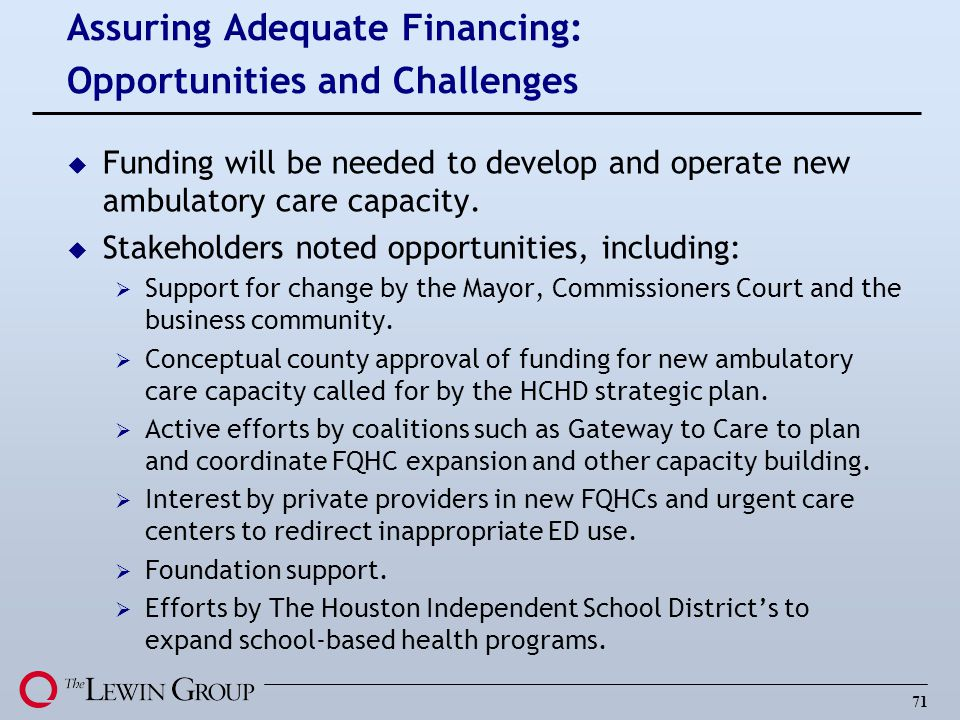 Assuring Adequate Financing: Opportunities and Challenges