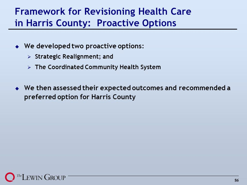 Framework for Revisioning Health Care in Harris County: Proactive Options