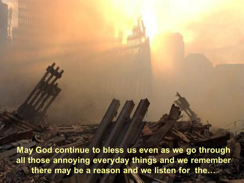 May God continue to bless us even as we go through all those annoying everyday things and we remember there may be a reason and we listen for the…