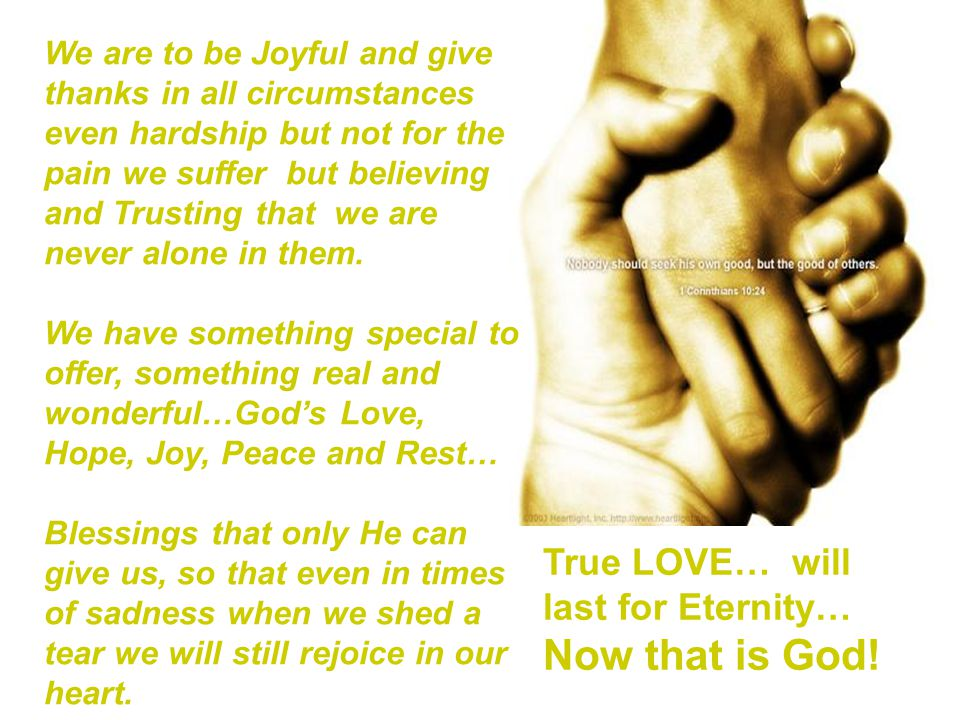 True LOVE… will last for Eternity… Now that is God!